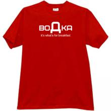 Vodka - its whats for breakfast Funny Russain T-shirt in red