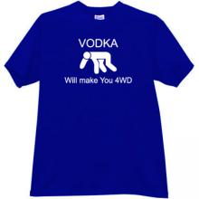 Vodka Will make You 4WD Funny T-shirt in blue