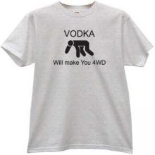 Vodka Will make You 4WD Funny T-shirt in gray