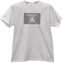 WANTED $25000 Cool T-shirt in gray