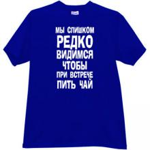 We too rarely see each other...  Funny russian T-shirt in blue