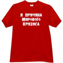 I the Reason of World Crisis Funny t-shirt in red