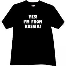Yes! Im From Russia Cool Russian T-shirt in black