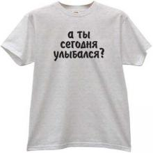 You smiled today? Funny Russian T-shirt in gray