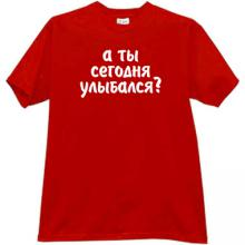 You smiled today? Funny Russian T-shirt in red