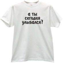 You smiled today? Funny Russian T-shirt in white
